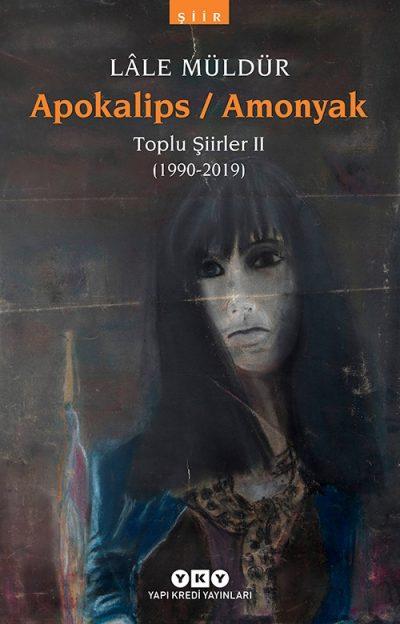 Apokalips / Amonyak Toplu Şiirler II (1990-2019)