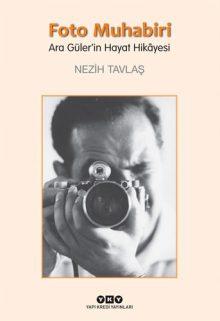 Foto Muhabiri – Ara Güler'in Hayat Hikâyesi (Büyük Boy)