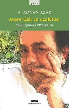 Avare Çalı ve UzaKTan – Toplu Şiirler (1976-2013)