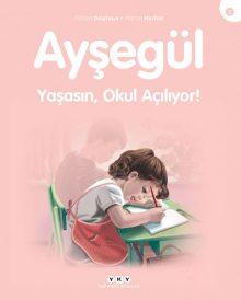 Ayşegül – Yaşasın Okul Açılıyor