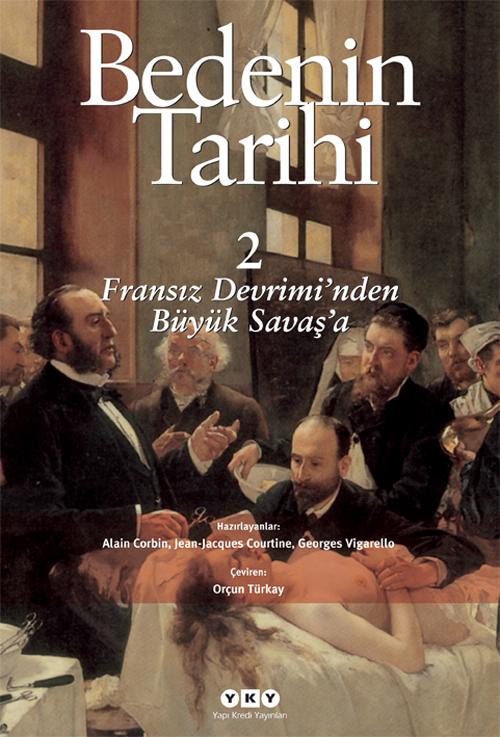 Bedenin Tarihi 2 – Fransız Devrimi'nden Büyük Savaş'a