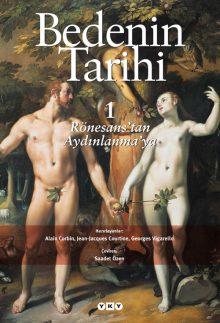 Bedenin Tarihi 1 – Rönesans'tan Aydınlanma'ya