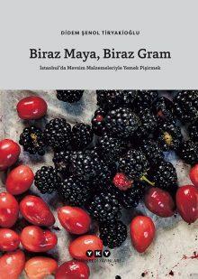 Biraz Maya Biraz Gram – İstanbul'da Mevsim Malzemeleriyle Yemek Pişirmek