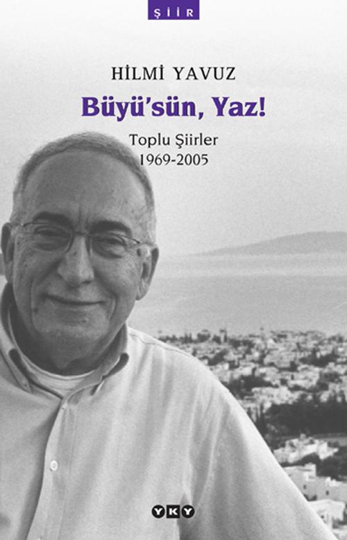 Büyü'sün, Yaz! – Toplu Şiirler 1969-2005