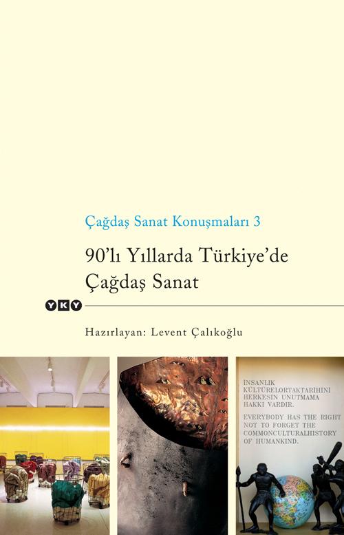 Çağdaş Sanat Konuşmaları 3 – 90'lı Yıllarda Türkiye'de Çağdaş Sanat