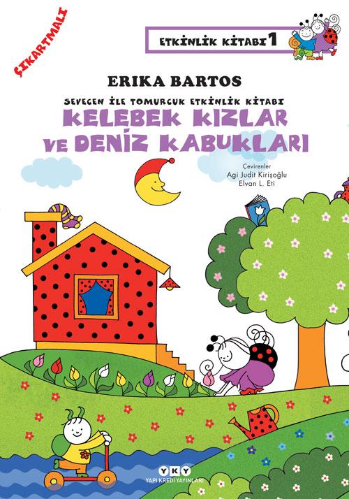 Sevecen ile Tomurcuk Etkinlik Kitabı 1 – Kelebekler Kızlar ve Deniz Kabukları (Çıkartmalı)