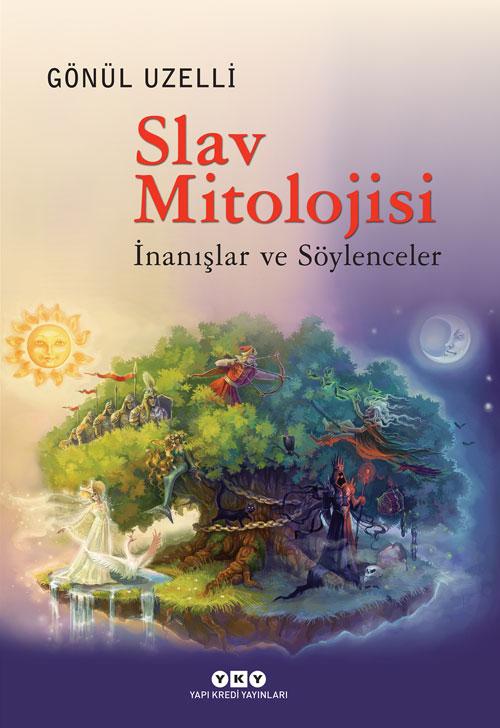 Slav Mitolojisi – İnanışlar ve Söylenceler