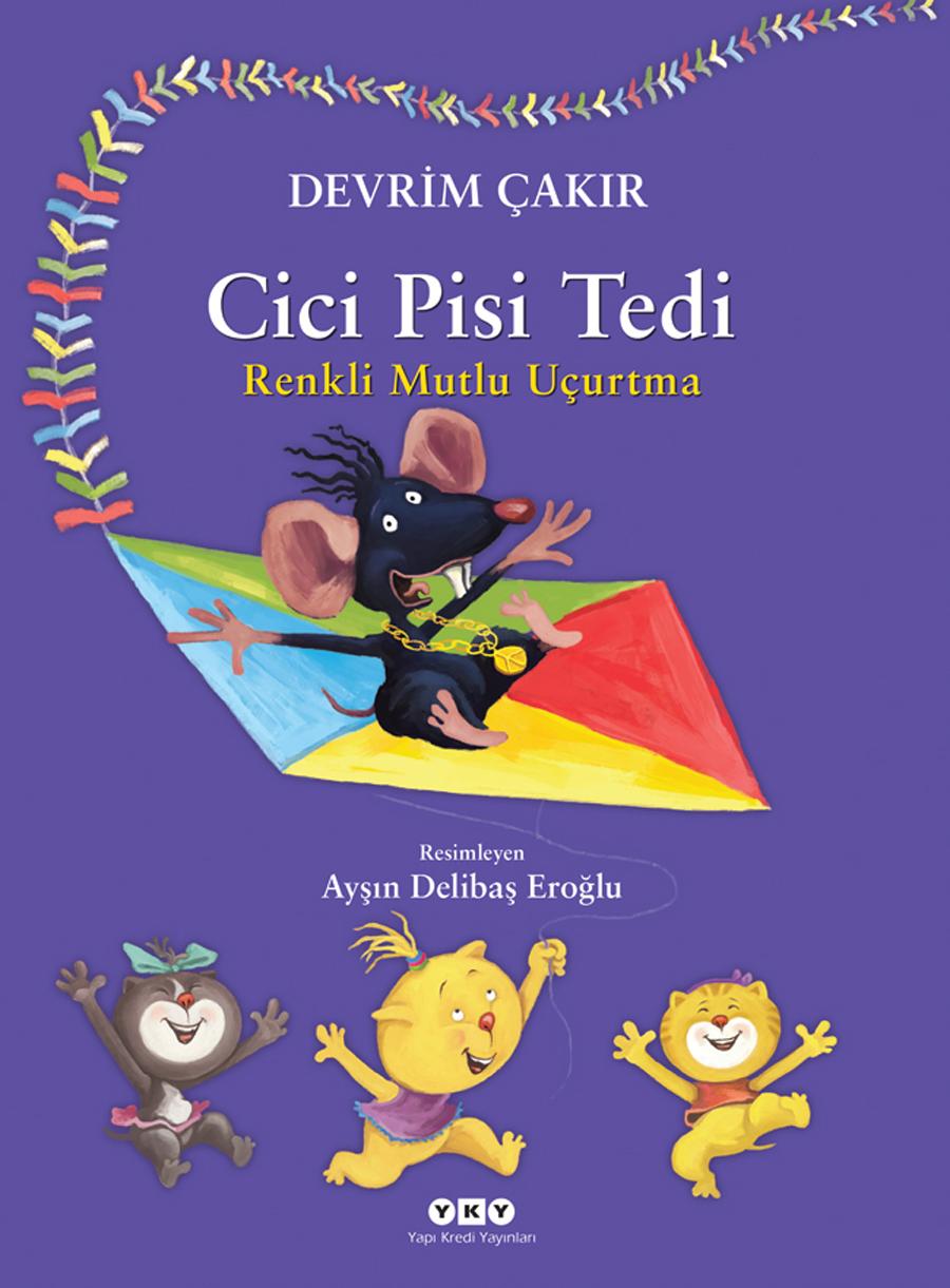 Cici Pisi Tedi – Renkli Mutlu Uçurtma