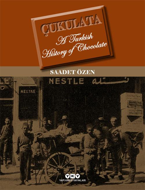 Çukulata – A Turkish History Of Chocolate