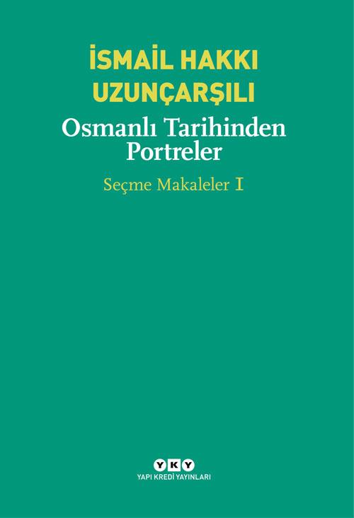 Osmanlı Tarihinden Portreler – Seçme Makaleler 1