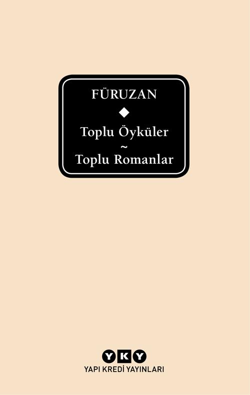 Toplu Öyküler / Toplu Romanlar – Füruzan