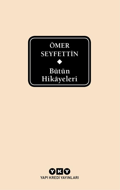 Bütün Hikâyeleri – Ömer Seyfettin
