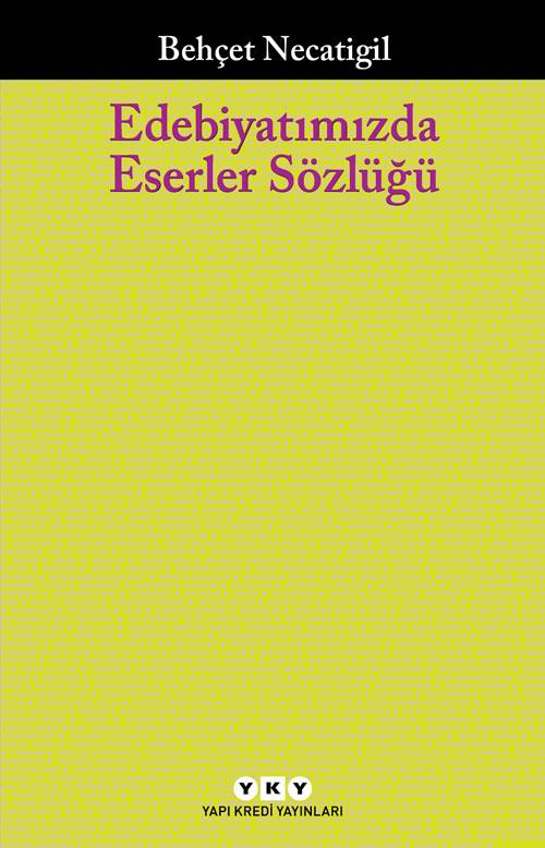 Edebiyatımızda Eserler Sözlüğü – 223 Çağdaş Yazarımızın 751 Eseri