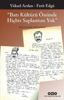 """""""Batı Kültürü Önünde Hiçbir Saplantım Yok"""" – Mektuplar (1957 – 2008)"""