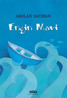 Engin Mavi – Açık Denizdeki Serüven