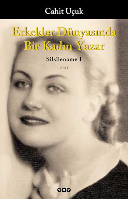 Erkekler Dünyasında Bir Kadın Yazar / Silsilename 1