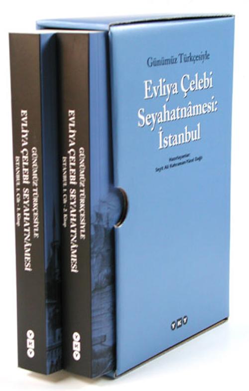 Günümüz Türkçesiyle Evliyâ Çelebi Seyahatnâmesi: İstanbul – 1. Kitap