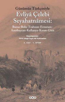 Günümüz Türkçesiyle Evliyâ Çelebi Seyahatnâmesi 2. Kitap