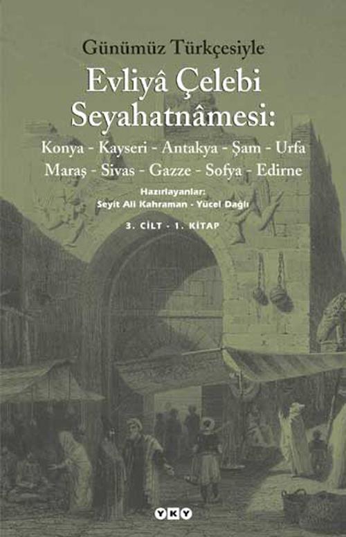 Günümüz Türkçesiyle Evliyâ Çelebi Seyahatnâmesi 3. Kitap