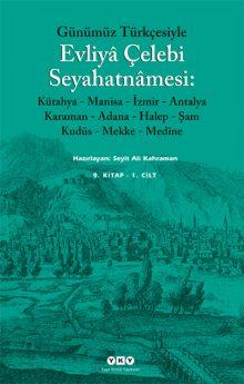 Günümüz Türkçesiyle Evliyâ Çelebi Seyahatnâmesi 9. Kitap