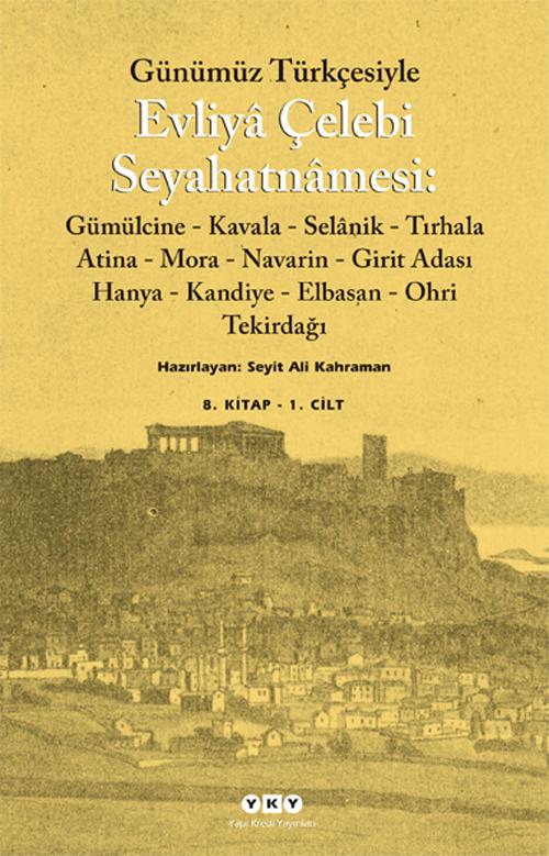 Günümüz Türkçesiyle Evliyâ Çelebi Seyahatnâmesi 8. Kitap