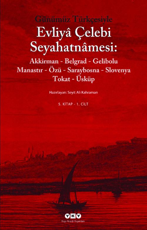 Günümüz Türkçesiyle Evliyâ Çelebi Seyahatnâmesi 5. Kitap