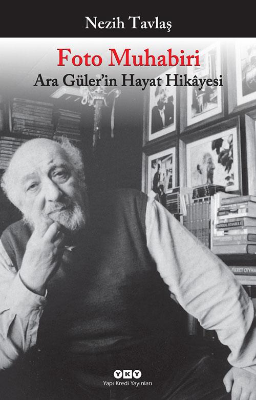 Foto Muhabiri – Ara Güler'in Hayat Hikâyesi