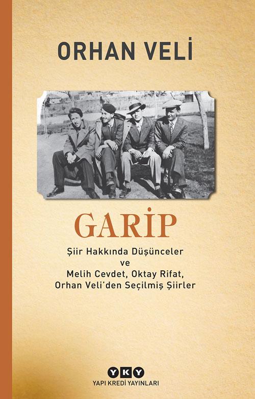 Garip – Şiir Hakkında Düşünceler ve Melih Cevdet Anday, Oktay Rifat, Orhan Veli'den Seçilmiş Şiirler