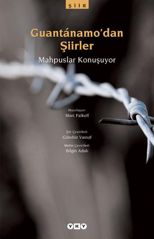 Guantánamo'dan Şiirler – Mahpuslar Konuşuyor