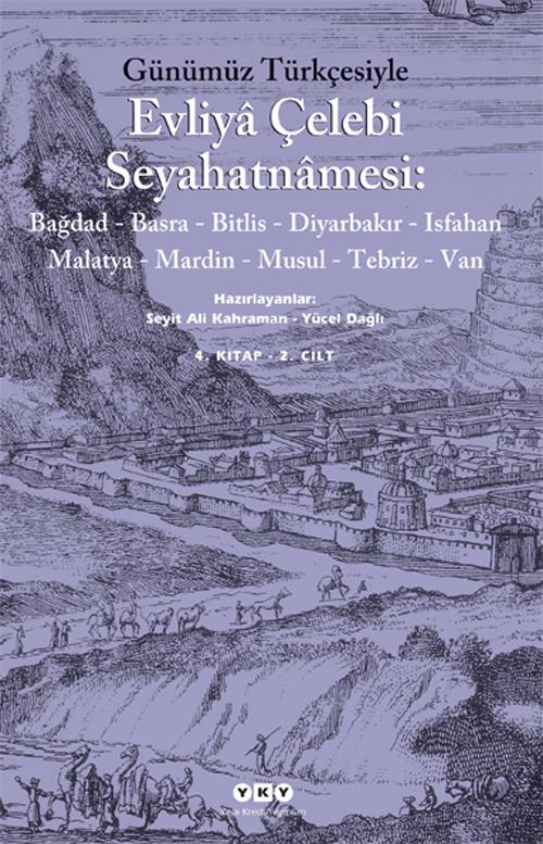Günümüz Türkçesiyle Evliyâ Çelebi Seyahatnâmesi 4. Kitap