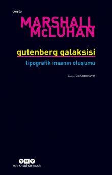 Gutenberg Galaksisi – Tipografik İnsanın Oluşumu