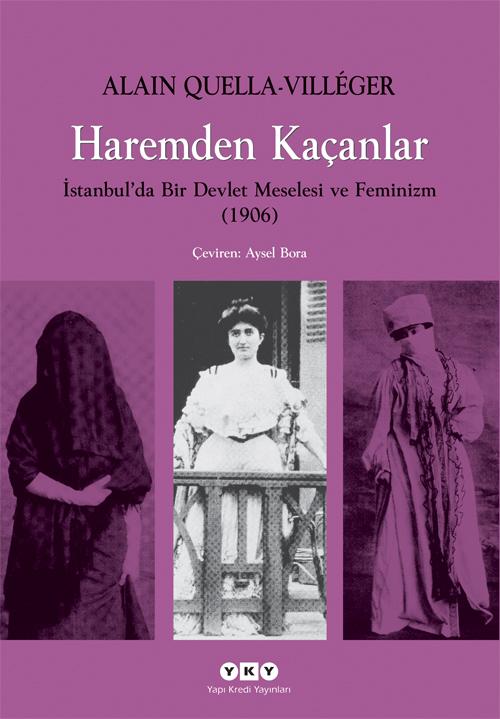 Haremden Kaçanlar – İstanbul'da Bir Devlet Meselesi ve Feminizm (1906)