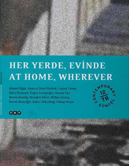 Her Yerde, Evinde / At Home, Wherever