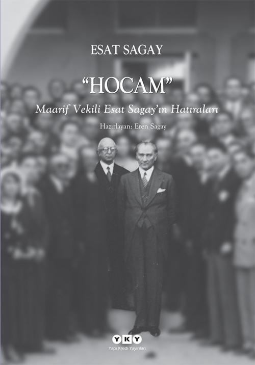 Hocam – Maarif Vekili Esat Sagay'ın Hatıraları