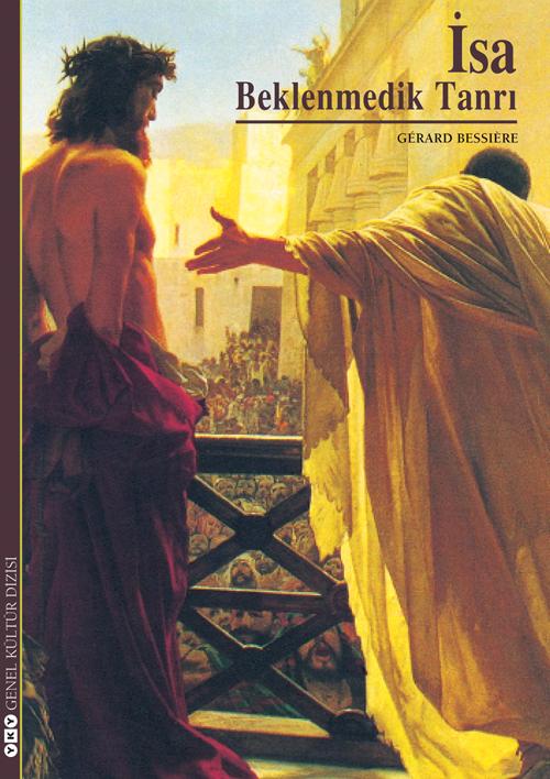 İsa / Beklenmedik Tanrı