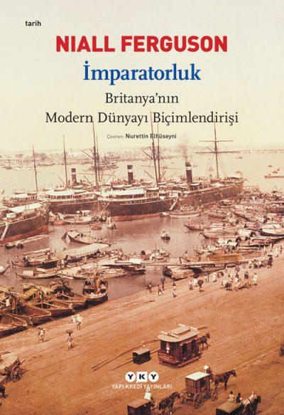 İmparatorluk – Britanya'nın Modern Dünyayı Biçimlendirişi