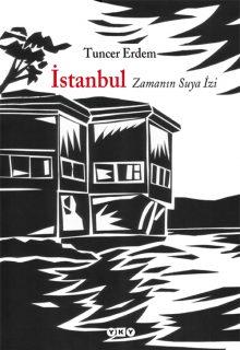 İstanbul: Zamanın Suya İzi