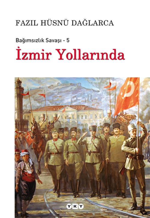İzmir Yollarında – Bağımsızlık Savaşı – 5