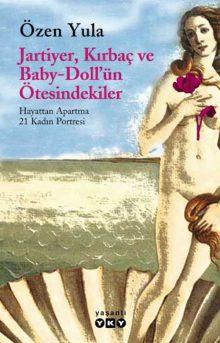Jartiyer, Kırbaç ve  Baby-Doll'ün Ötesindekiler / Hayattan Apartma 21 Kadın Portresi
