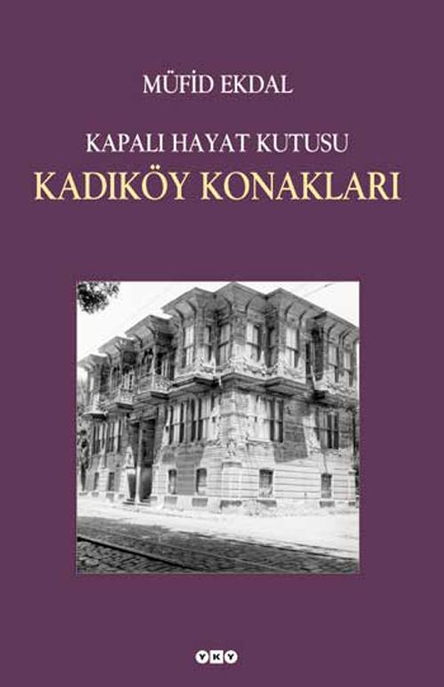 Kapalı Hayat Kutusu / Kadıköy Konakları