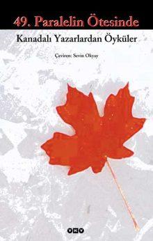 49. Paralelin Ötesinde – Kanadalı Yazarlardan Öyküler