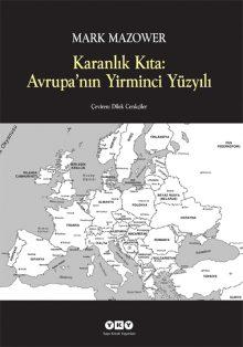 Karanlık Kıta: Avrupa'nın Yirminci Yüzyılı