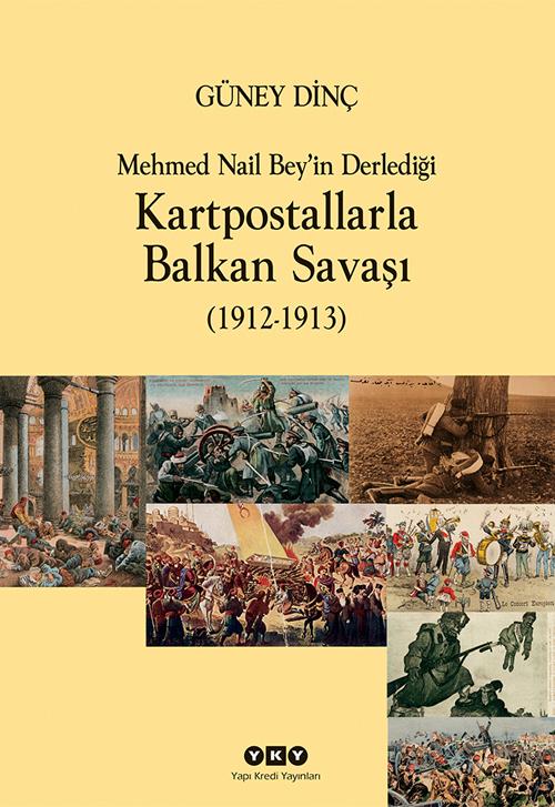 Mehmet Nail Bey'in Derlediği Kartpostallarla Balkan Savaşı (1912-1913)