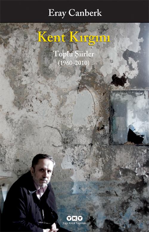 Kent Kırgını – Toplu Şiirler (1960-2010)