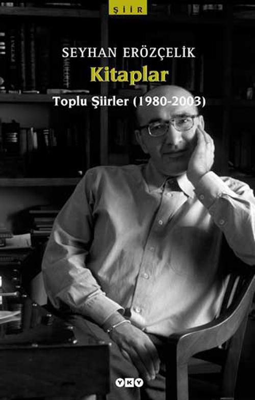 Kitaplar – Toplu Şiirler (1980 – 2003) – Seyhan Erözçelik