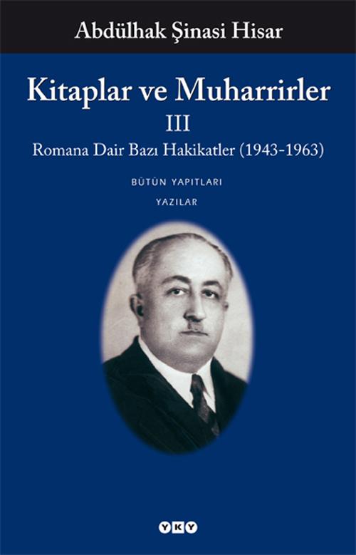 Kitaplar ve Muharrirler III – Romana Dair Bazı Hakikatler (1943-1963)