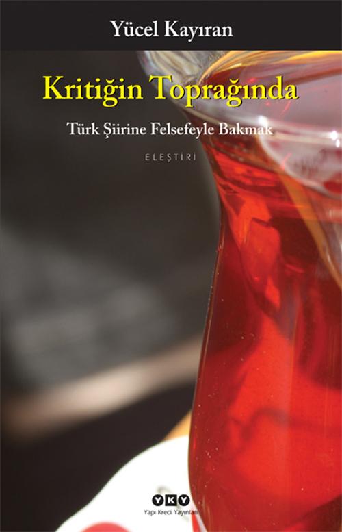 Kritiğin Toprağında – Türk Şiirine Felsefeyle Bakmak