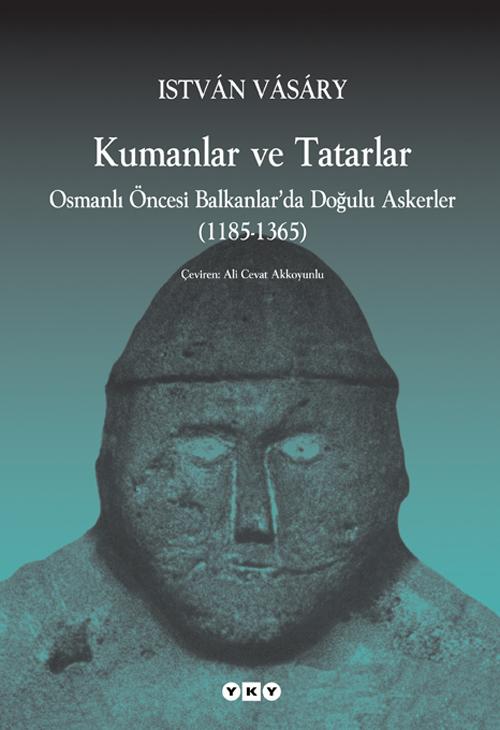 Kumanlar ve Tatarlar – Osmanlı Öncesi Balkanlar'da Doğulu Askerler (1185-1365)