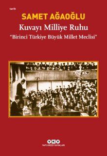 Kuvayı Milliye Ruhu – Birinci Türkiye Büyük Millet Meclisi