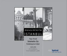 Mevsimlerle İstanbul – Yapı Kredi Selahattin Giz Koleksiyonu'ndan 1925-1955 İstanbul Fotoğrafları